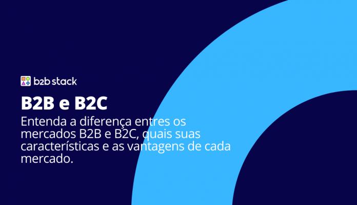B2B e B2C: o que são?