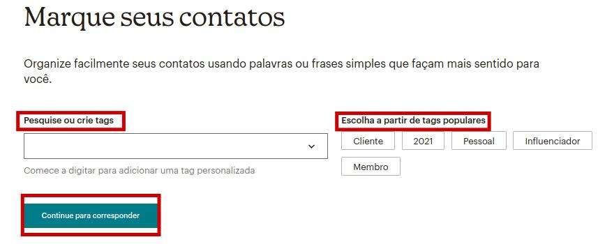 Tela para marcar contatos com destaques nos campos 'pesquise ou crie tags', 'escolha a partir da tags populares' e no botão 'continue para corresponder'